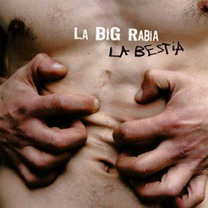 La BIG Rabia - La bestia