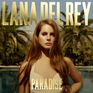 Lana Del Rey - Paradise